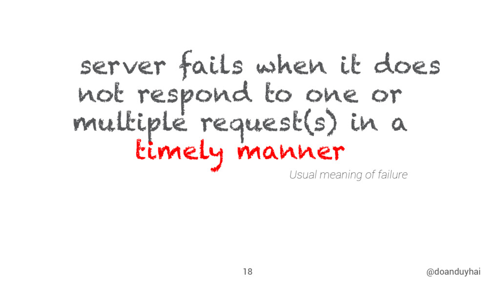 "@doanduyhai 18 ""A server fails when it does not..."