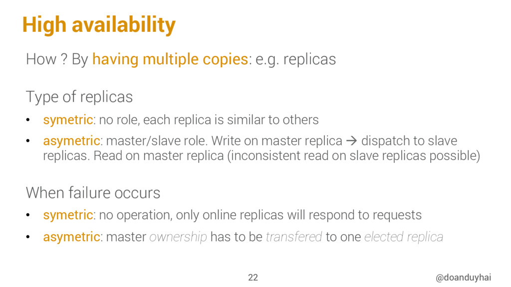 High availability How ? By having multiple copi...