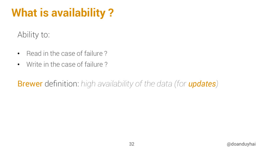 What is availability ? @doanduyhai 32 Ability t...