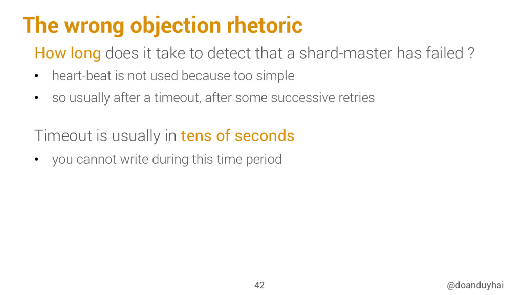 The wrong objection rhetoric @doanduyhai 42 How...