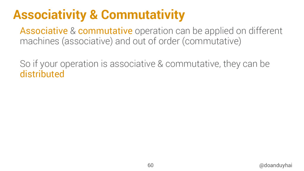 Associativity & Commutativity @doanduyhai 60 As...
