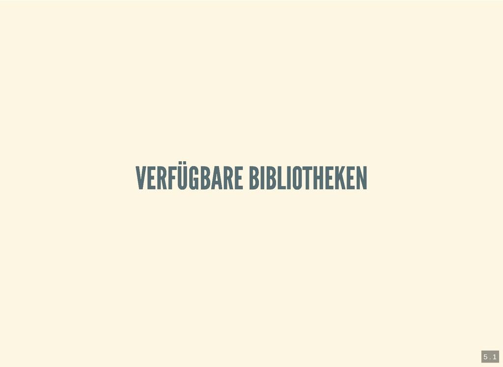 VERFÜGBARE BIBLIOTHEKEN VERFÜGBARE BIBLIOTHEKEN...