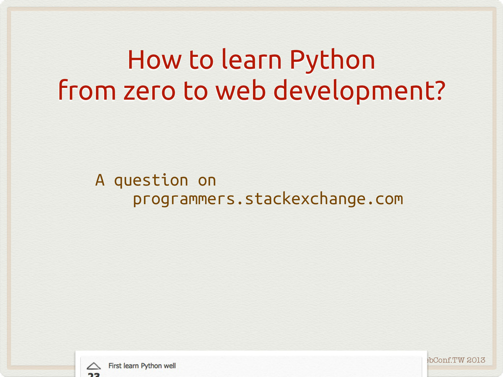WebConf.TW 2013 How to learn Python from zero t...