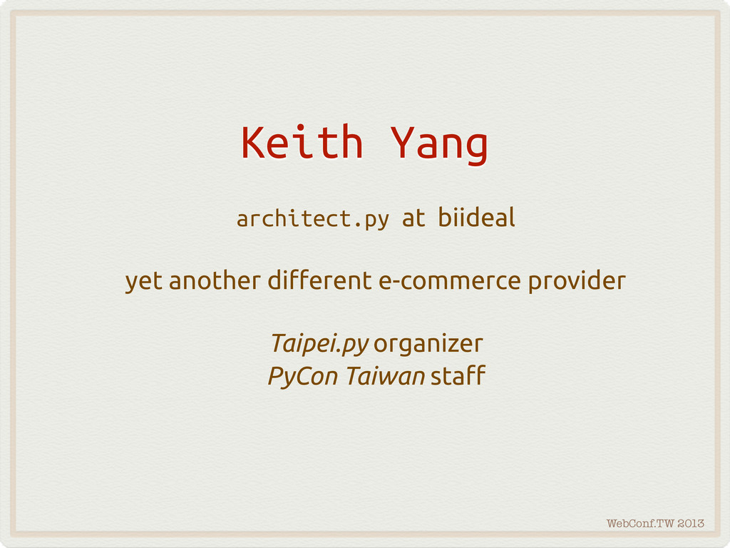 WebConf.TW 2013 Keith Yang architect.py at biid...