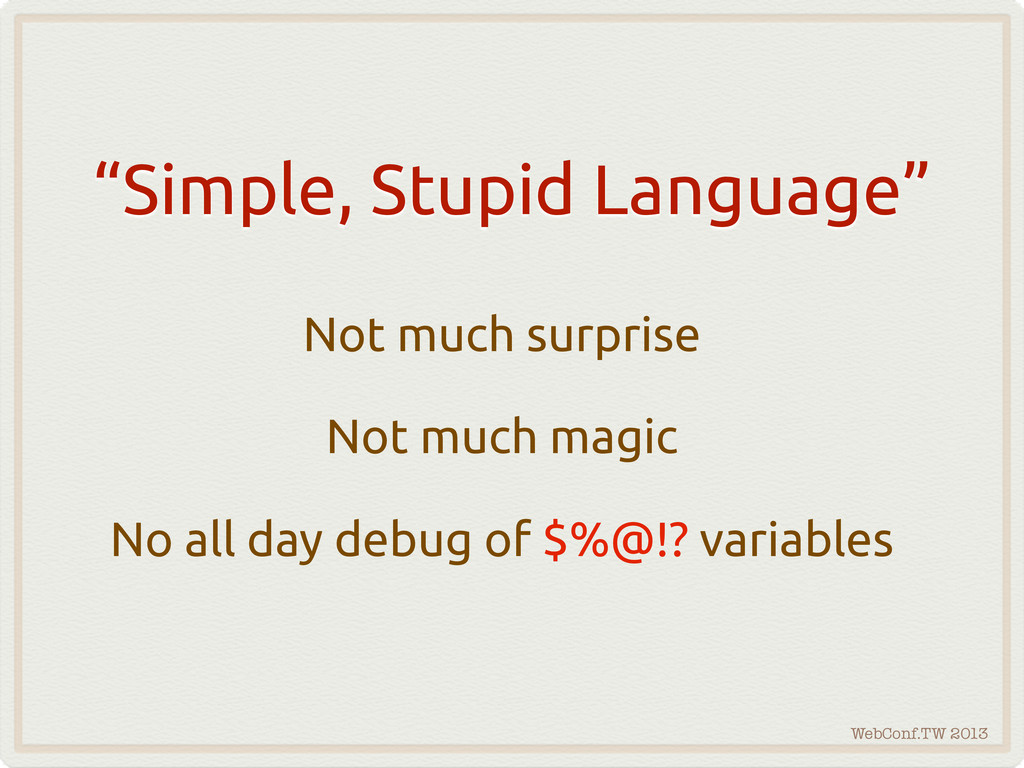 "WebConf.TW 2013 ""Simple, Stupid Language"" Not m..."