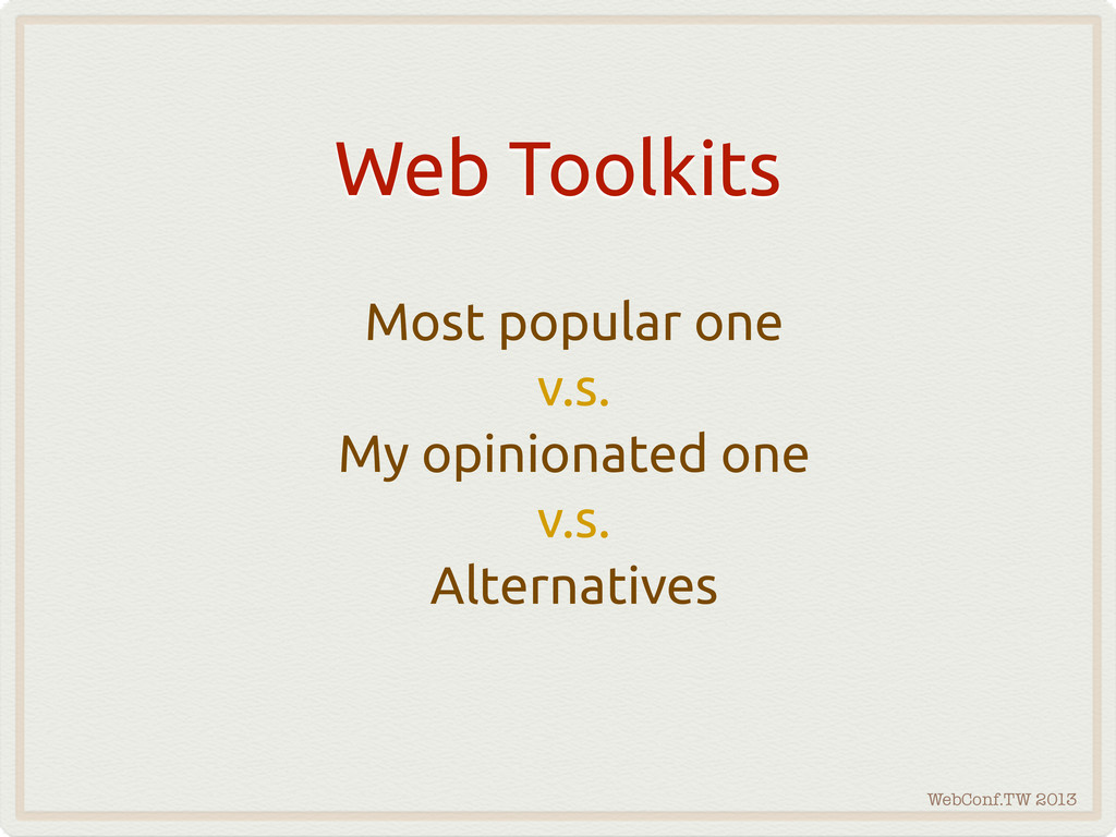 WebConf.TW 2013 Web Toolkits Most popular one v...