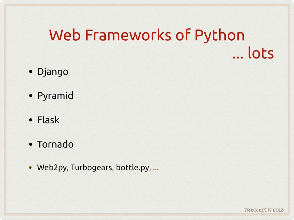 WebConf.TW 2013 Web Frameworks of Python ... lo...