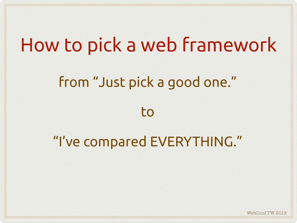 WebConf.TW 2013 How to pick a web framework fro...