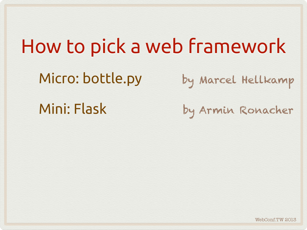 WebConf.TW 2013 How to pick a web framework Mic...