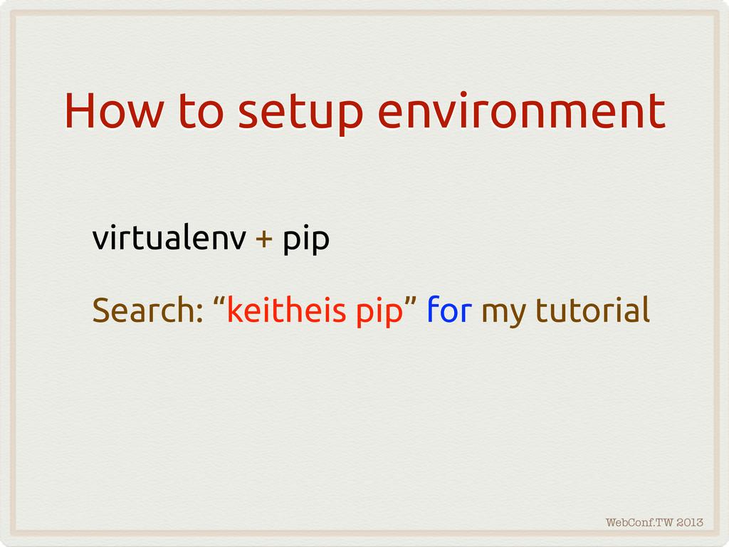 WebConf.TW 2013 How to setup environment virtua...