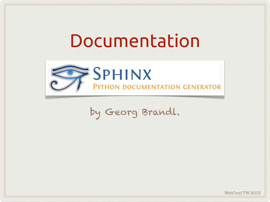 WebConf.TW 2013 Documentation by Georg Brandl.