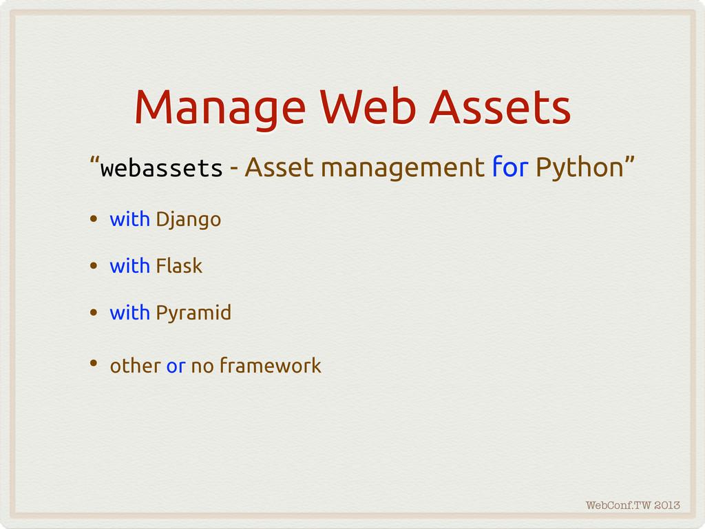 """WebConf.TW 2013 Manage Web Assets """"webassets - ..."""