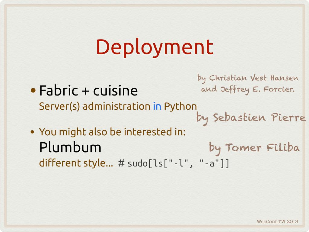 WebConf.TW 2013 Deployment •Fabric + cuisine Se...