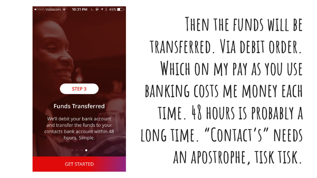 Then the funds will be transferred. Via debit o...