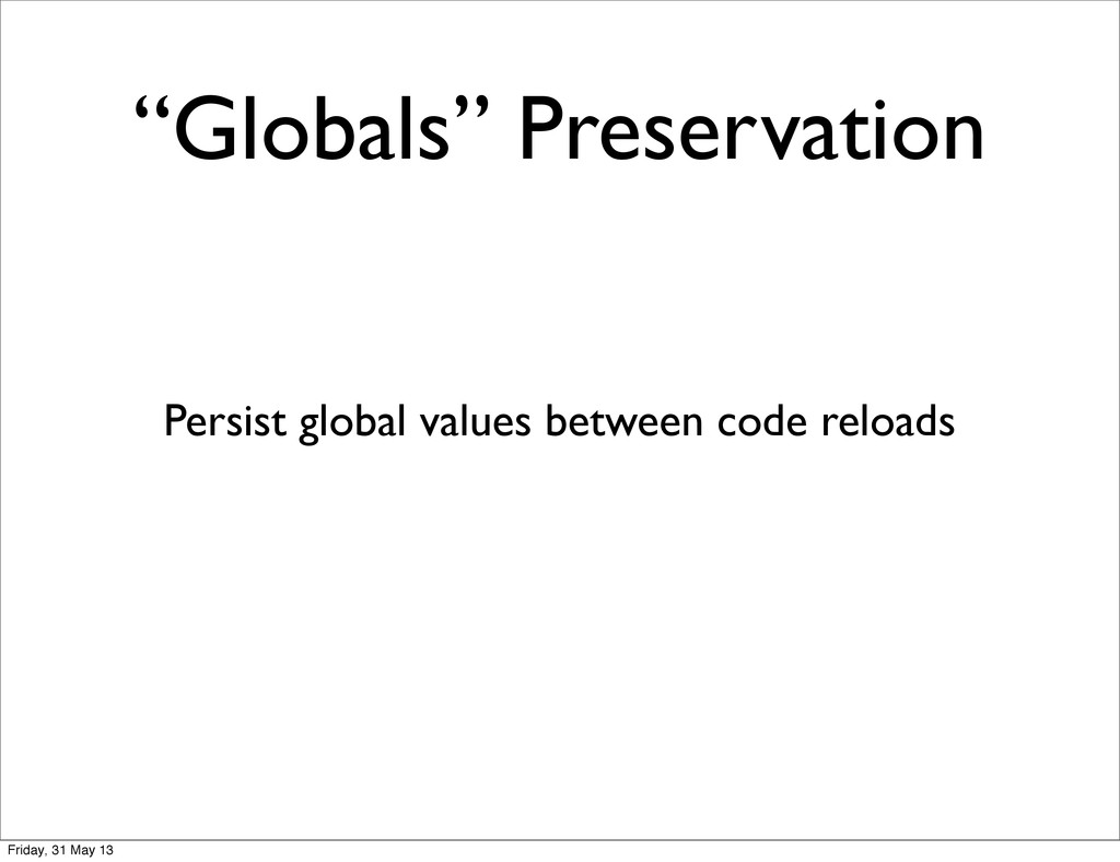 """Globals"" Preservation Persist global values be..."