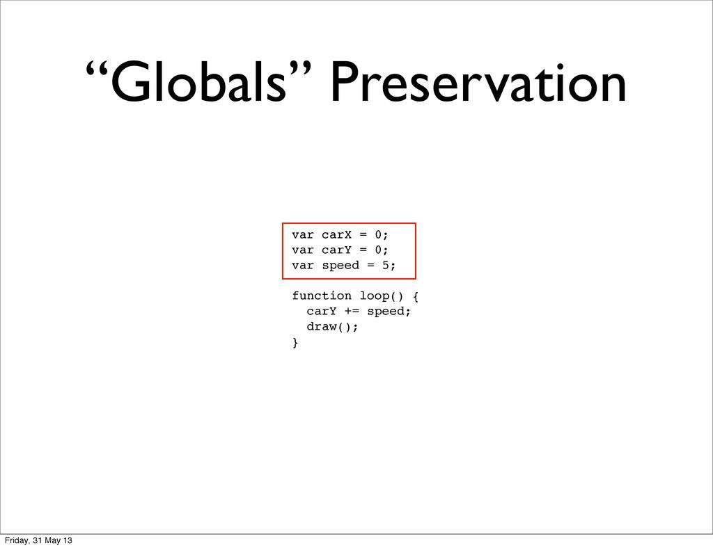 """""""Globals"""" Preservation var carX = 0; var carY =..."""