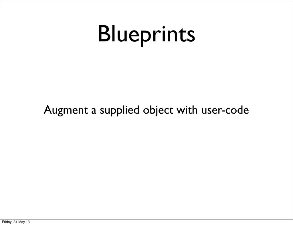 Blueprints Augment a supplied object with user-...