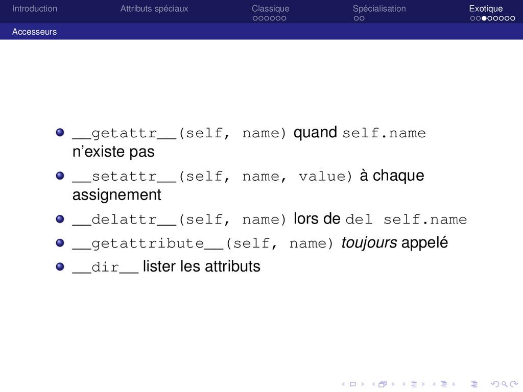 Introduction Attributs spéciaux Classique Spéci...