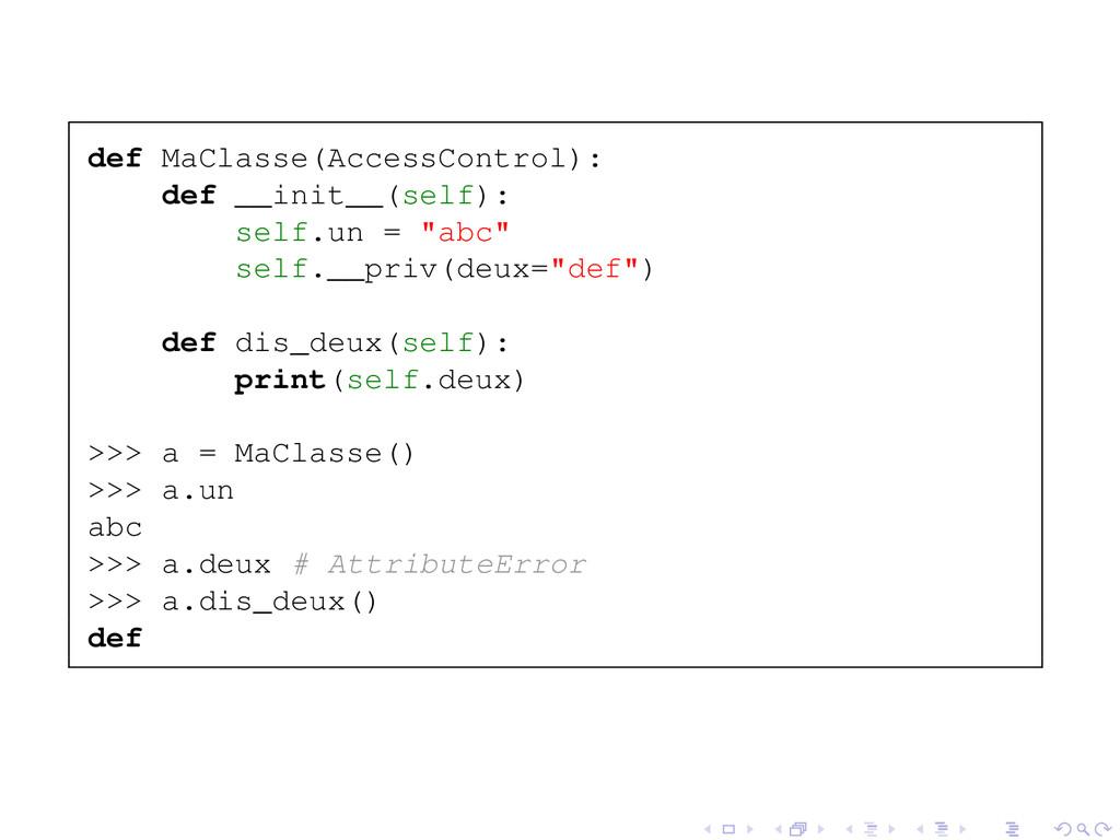 def MaClasse(AccessControl): def __init__(self)...