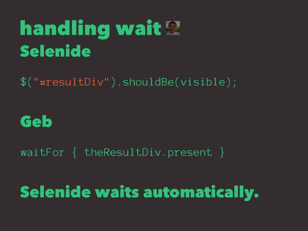 "handling wait Selenide $(""#resultDiv"").shouldBe..."