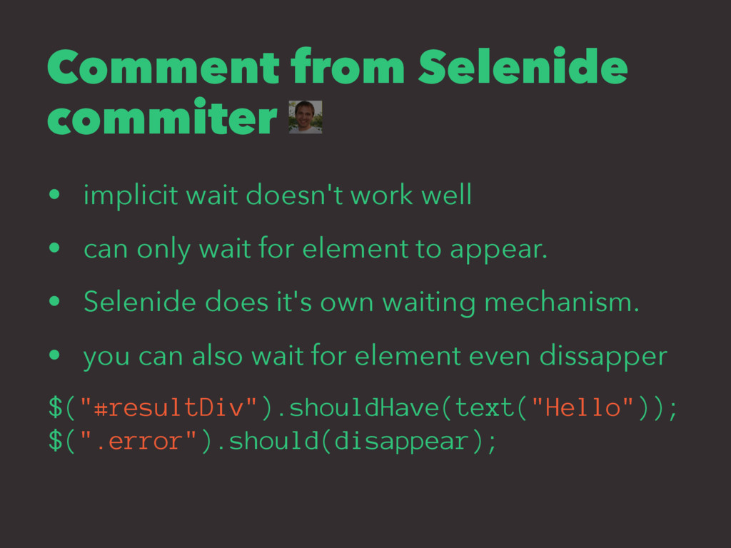 Comment from Selenide commiter • implicit wait ...