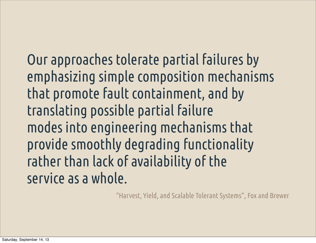 Our approaches tolerate partial failures by emp...