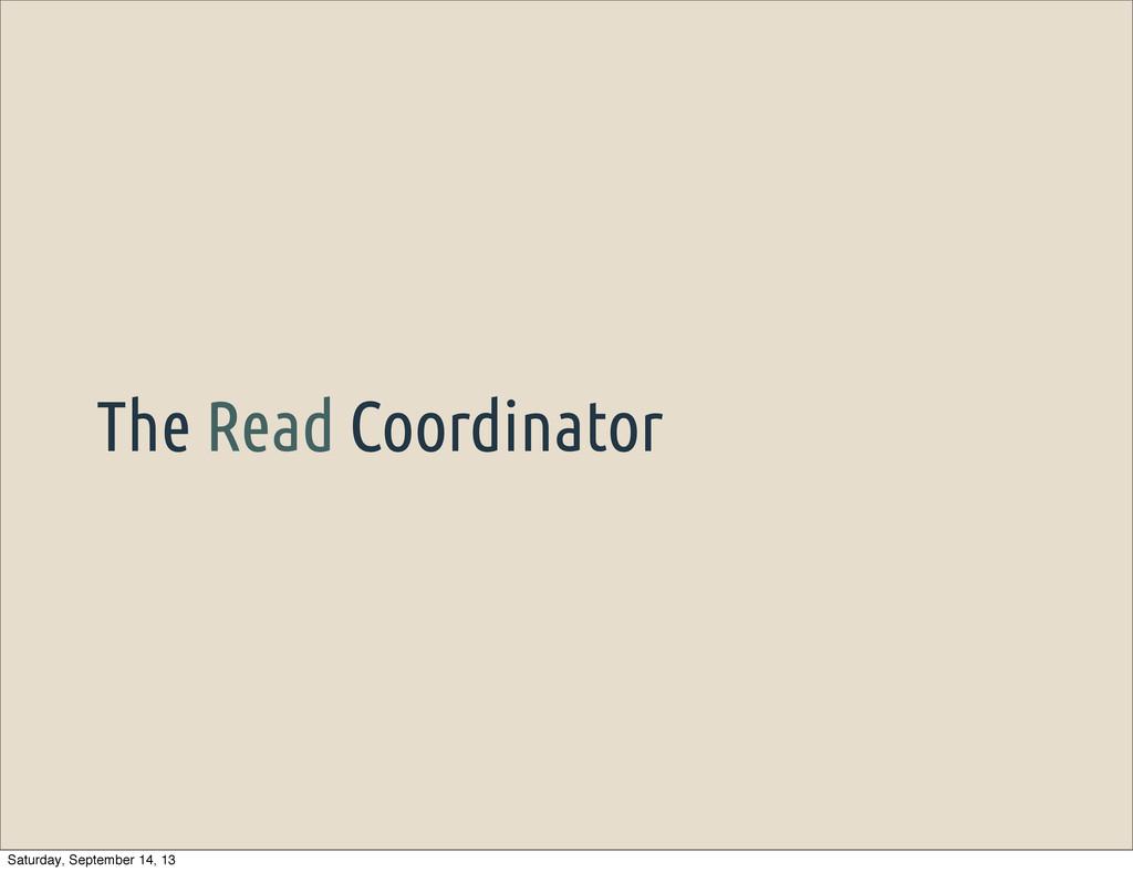 The Read Coordinator Saturday, September 14, 13