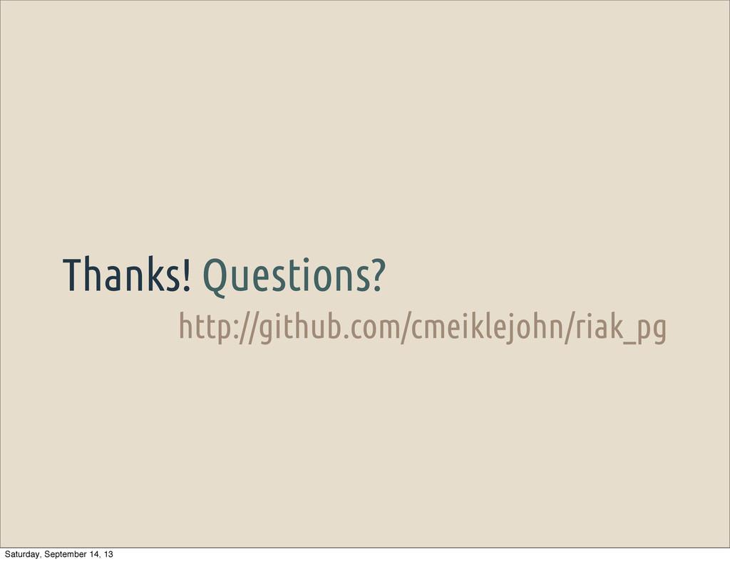 http://github.com/cmeiklejohn/riak_pg Thanks! Q...