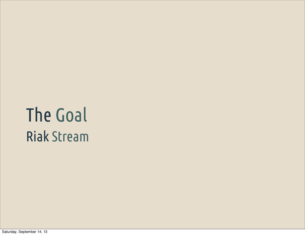 Riak Stream The Goal Saturday, September 14, 13