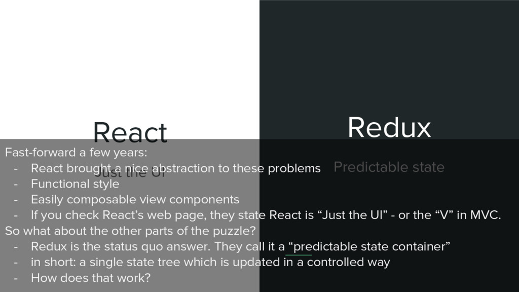 React Just the UI Redux Predictable state Fast-...