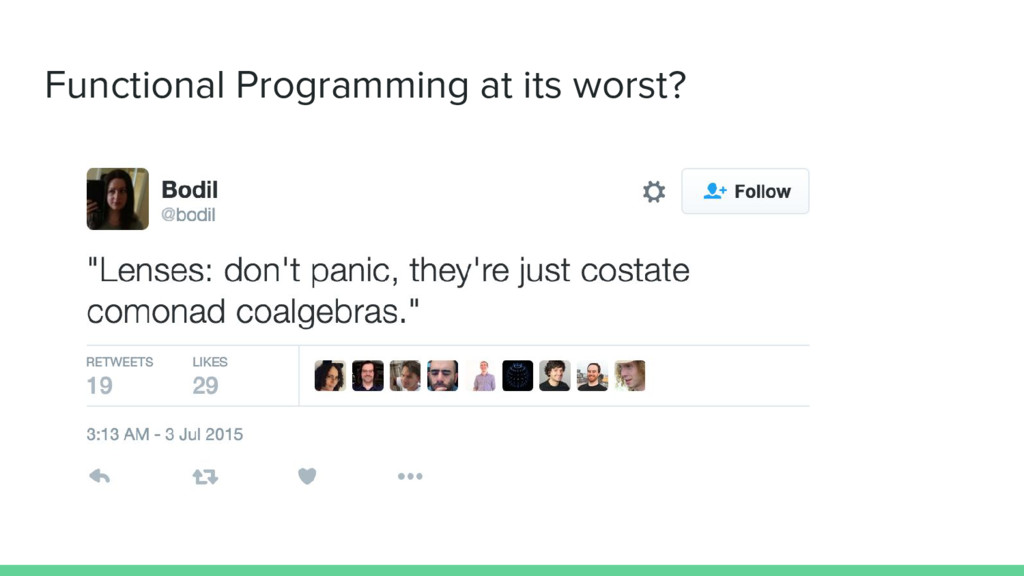 Functional Programming at its worst?