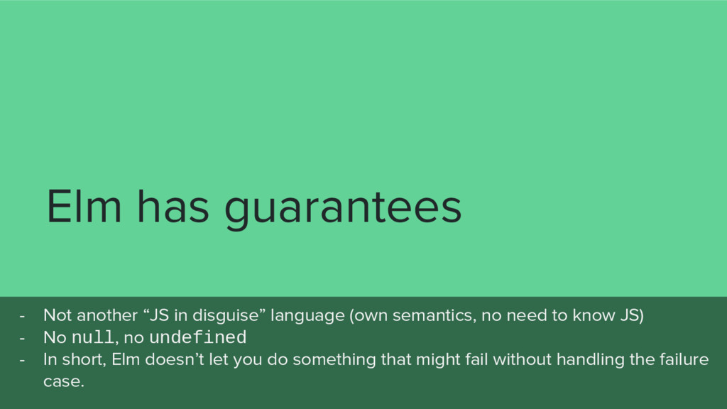 "Elm has guarantees - Not another ""JS in disguis..."