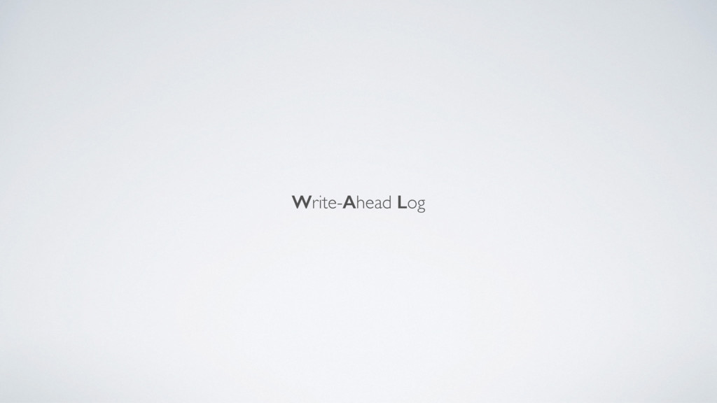 Write-Ahead Log