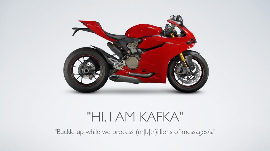 """HI, I AM KAFKA"" ""Buckle up while we process (m..."