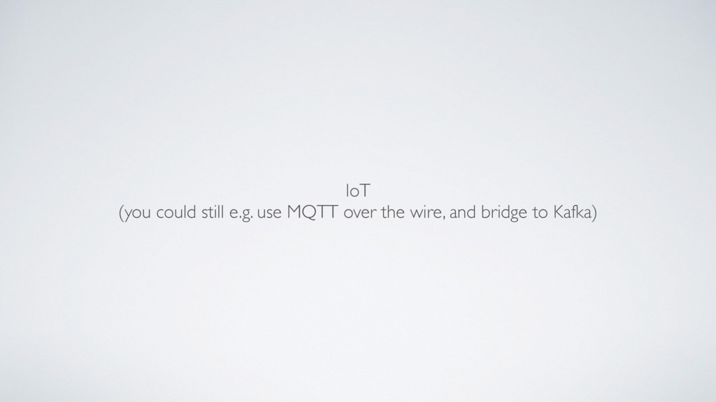 IoT (you could still e.g. use MQTT over the wi...