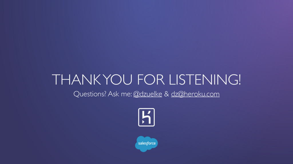 THANK YOU FOR LISTENING! Questions? Ask me: @dz...