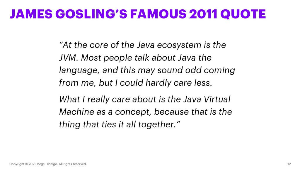 JAMES GOSLING'S FAMOUS 2011 QUOTE Copyright © 2...