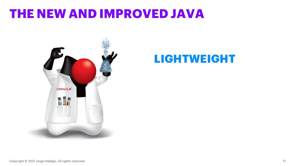 THE NEW AND IMPROVED JAVA Copyright © 2021 Jorg...