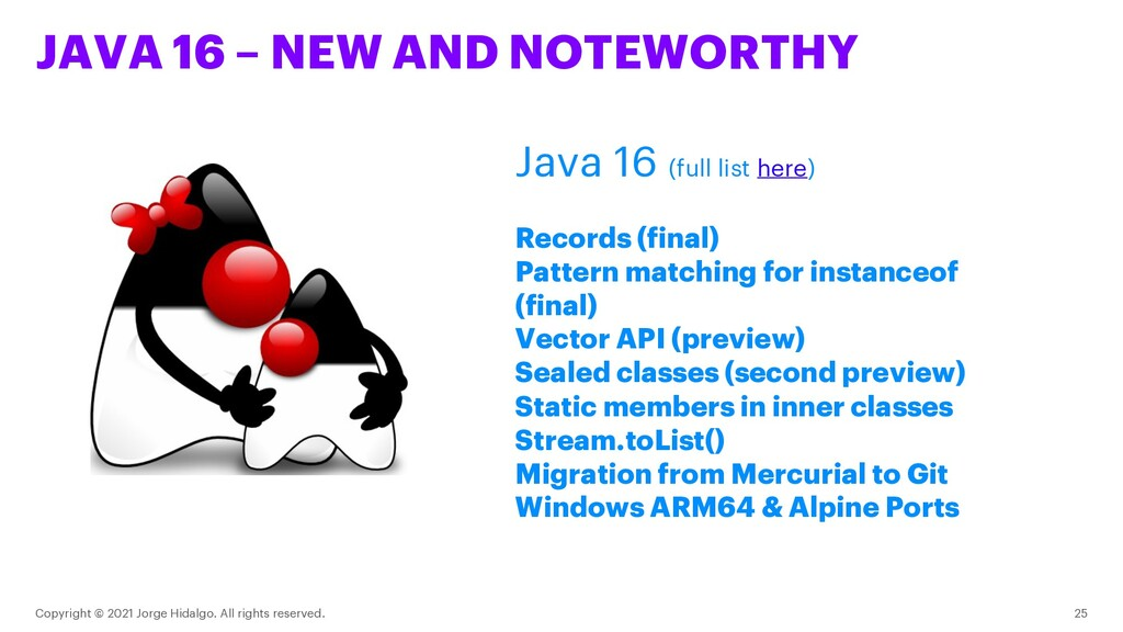 JAVA 16 – NEW AND NOTEWORTHY Copyright © 2021 J...
