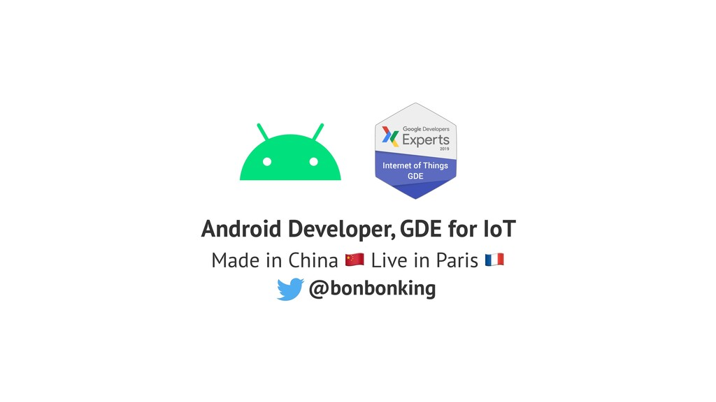 Android Developer, GDE for IoT Made in China  L...