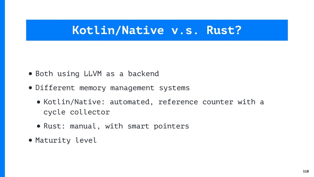 • Both using LLVM as a backend • Different memo...