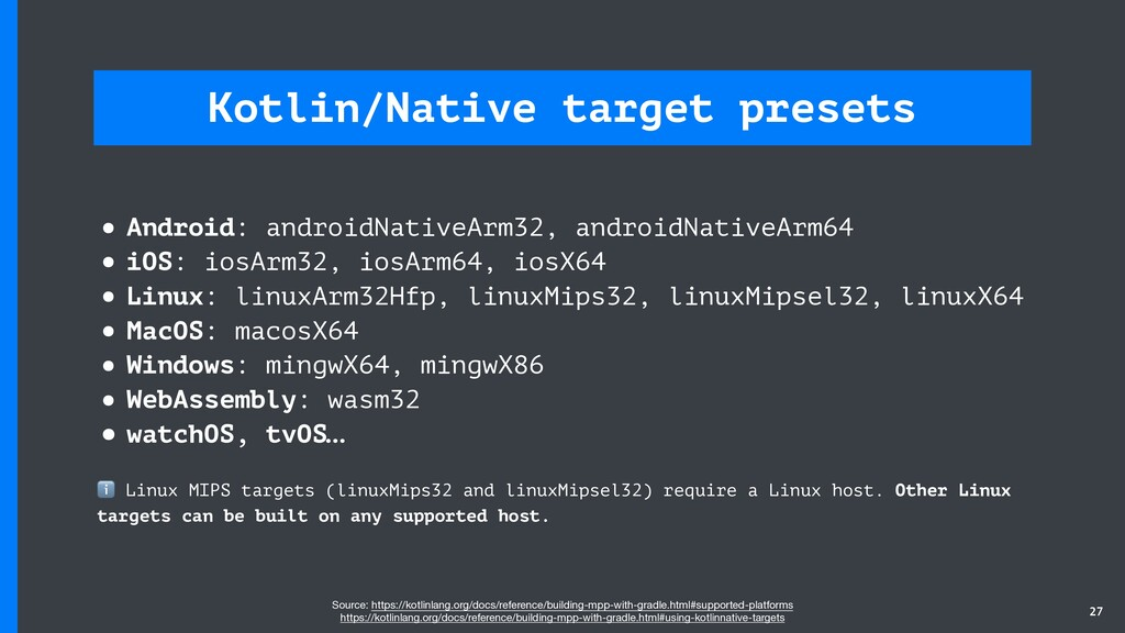 Kotlin/Native target presets • Android: android...