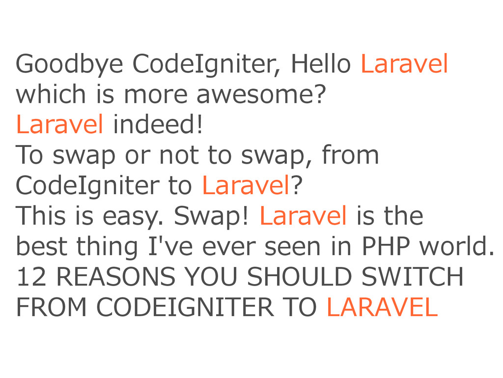 Goodbye CodeIgniter, Hello Laravel which is...
