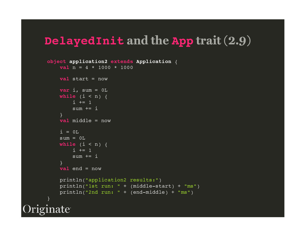 DelayedInit App object application2 extends App...