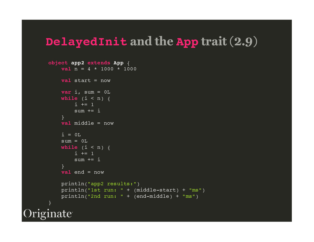 DelayedInit App object app2 extends App { val n...