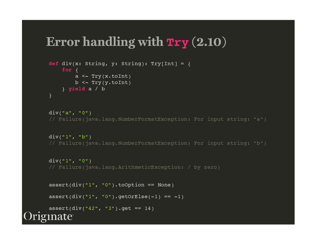 Try def div(x: String, y: String): Try[Int] = {...
