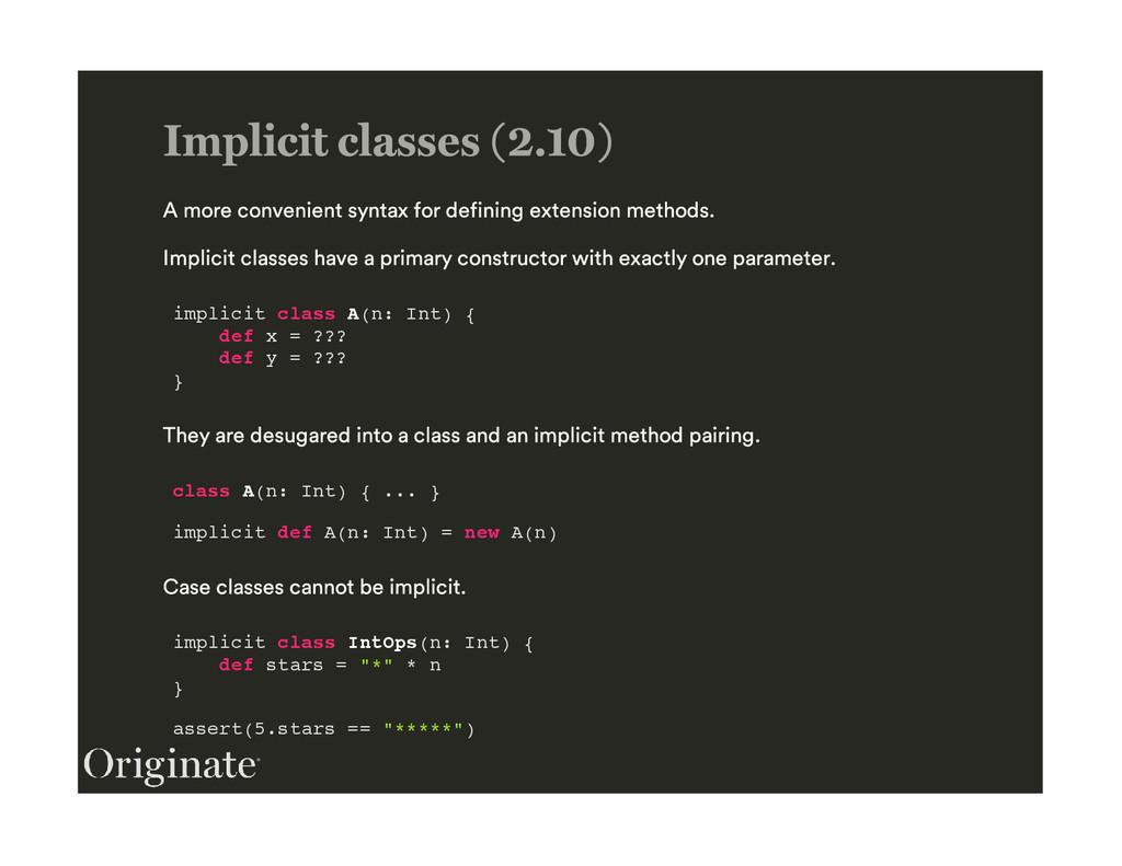 implicit class A(n: Int) { def x = ??? def y = ...