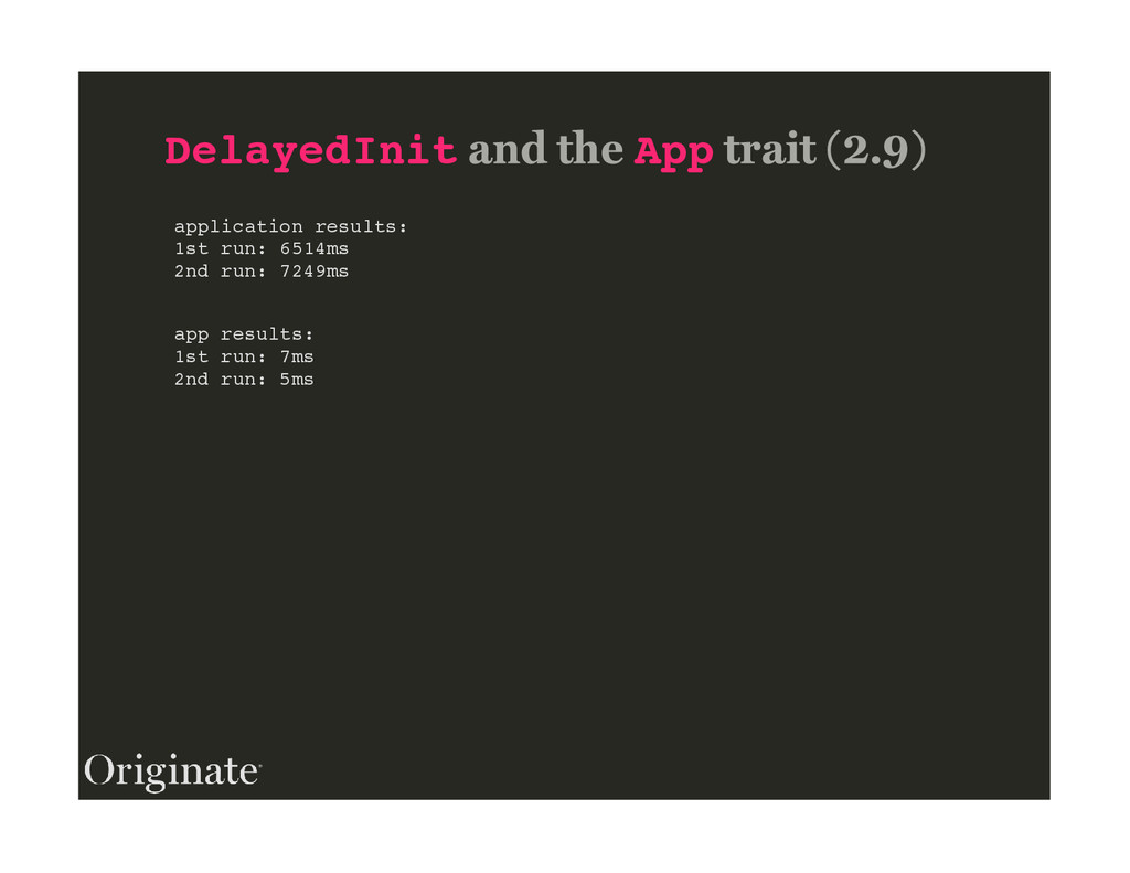 DelayedInit App application results: 1st run: 6...