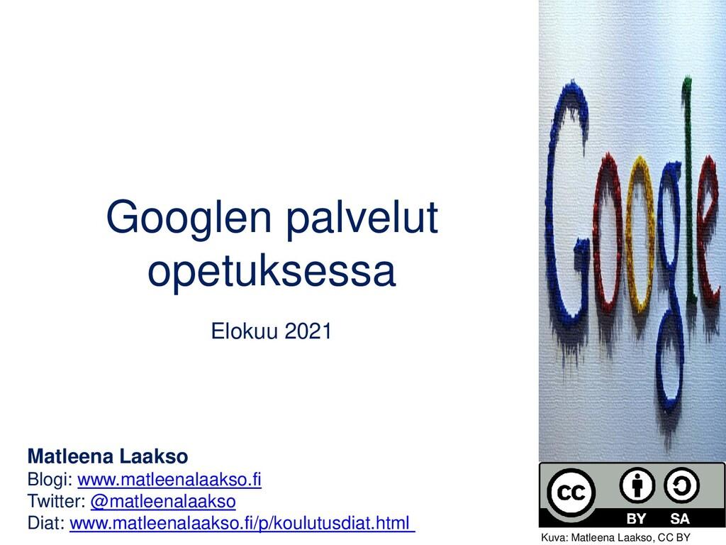Googlen palvelut opetuksessa Maaliskuu 2021 Mat...