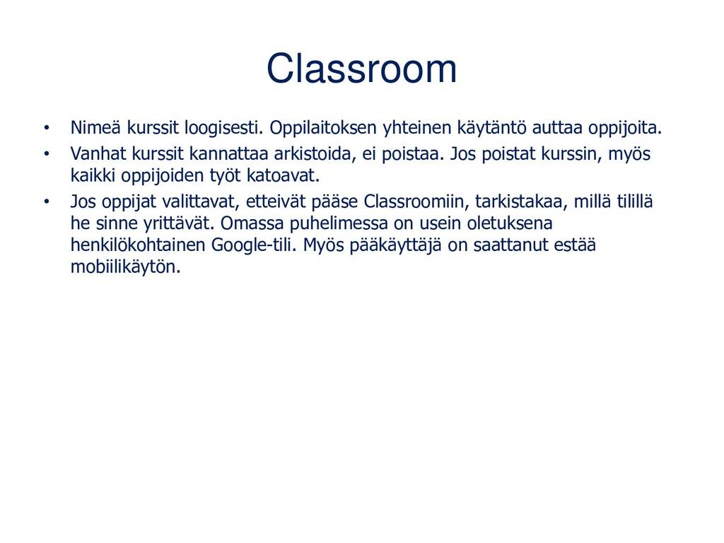 Google Classroom • Kevyt sähköinen oppimisympär...